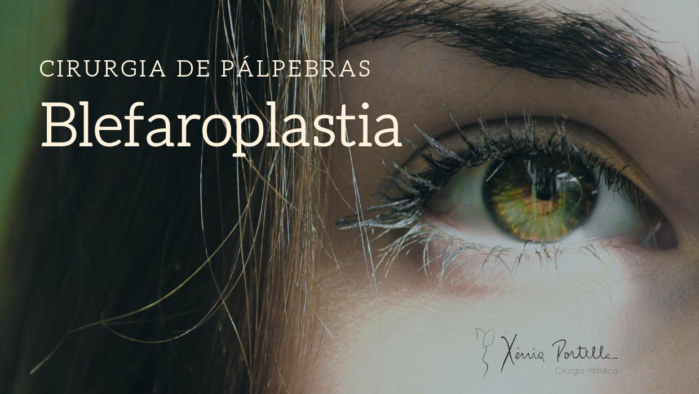Blefaroplastia: remoção de excesso de pele e bolsas de gordura da área palpebral